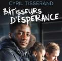 « Bâtisseurs d'espérance », le nouveau livre de Cyril Tisserand