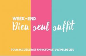 Week-end « Dieu seul suffit » 18/35 ans