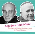 Amis dans l'Esprit Saint : bienheureux Marie-Eugène de l'Enfant Jésus et Pierre Goursat