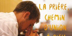 """""""La prière, chemin d'union à Dieu"""""""