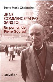 Livre Je Ne Commencerai Pas Sans Toi Un Portrait De Pierre