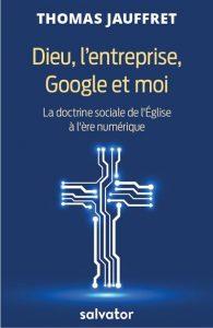 Dieu l entreprise Google et moi