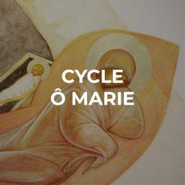 Cycle Ô marie